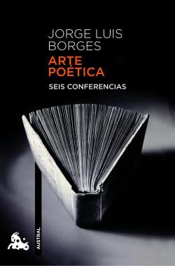 Arte poética. Seis conferencias - Jorge Luis Borges