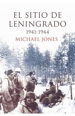 El Sitio De Leningrado Michael Jones Planeta De Libros