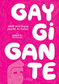 Gay Gigante. Una historia sobre el miedo