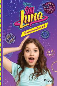 Soy Luna 6. Siempre sale el sol