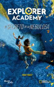 Explorer Academy. El secreto de la nebulosa
